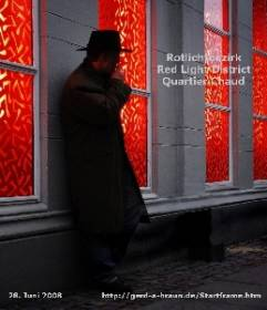 Rotlichbezirk – red light district – Quartier chaud